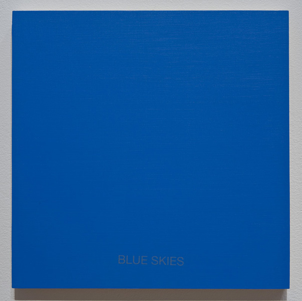 Blue Skies (2008), 1' x 1', acrylic on wood panel with screen-printed text